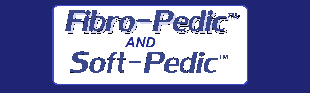 Fibro-Pedic and Soft-Pedic